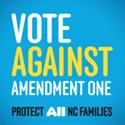 Vote AGAINST Amendment One